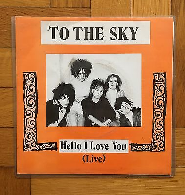 The Cure - To The Sky/ Hello I Love You (7'' Single)