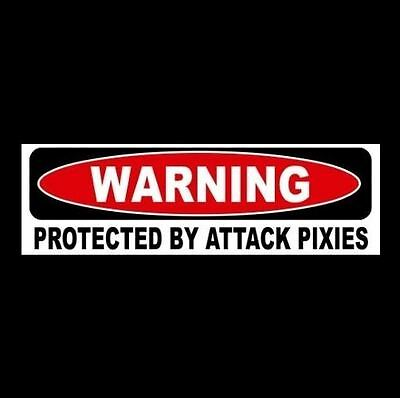"""Funny """"PROTECTED BY ATTACK PIXIES"""" window decal BUMPER STICKER, elves, sign"""