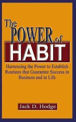 The Power of Habit : Harnessing the Power to Establish Routines that...