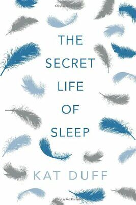 The Secret Life of Sleep by Duff, Kat Book The Cheap Fast Free Post