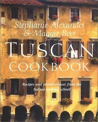 Tuscan Cookbook : Recipes and Reminscences from the Italian Cooking School