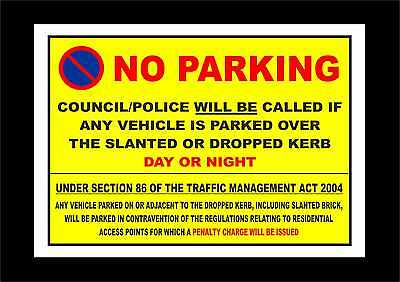 Police Will Be Called If Vehicle Is Parked Over Dropped Kerb. No Parking Sign
