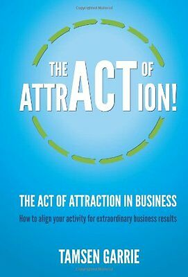 Act of Attraction in Business: How to Align Your Activity for Business Results
