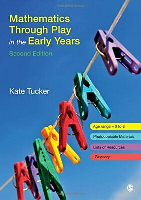 Mathematics Through Play in the Early Years by Tucker, Kate Paperback Book The