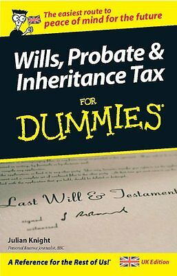 Wills, Probate & Inheritance Tax for Dummies, Julian Knight Paperback Book The