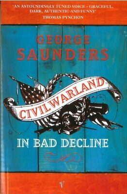 Civilwarland In Bad Decline by Saunders, George Paperback Book The Cheap Fast