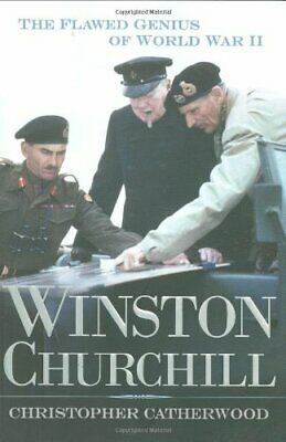 Winston Churchill: The Flawed Genius of WWII by Catherwood, Christopher Book The