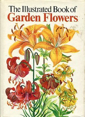 The Illustrated Book of Garden Flowers Hardback Book The Cheap Fast Free Post