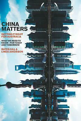 China Matters: Getting It Right for Australia by Bates Gill Paperback Book Free