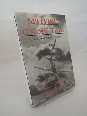 Spitfire on My Tail: A View from the Other Side by Osborne, Peter Hardback Book
