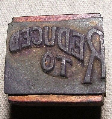 Vintage Printing Letterpress Printers Block Letters 'reduced To' Ornate Letters