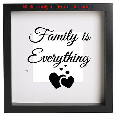 Family is everything Box Frame Sticker Quote Vinyl Decal Ribba ect