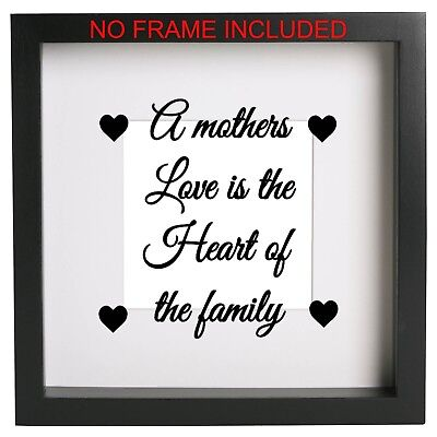 A mothers love is the heart of the family. Mothers Day Box Frame Sticker Ribba