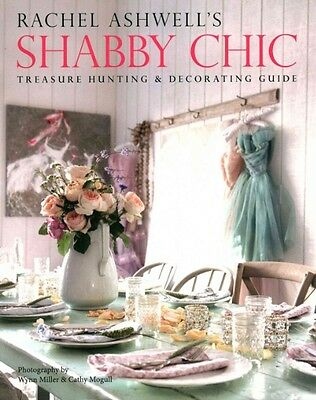 Rachel Ashwell's Shabby Chic Treasure Hunting & Decorating Guide by Rachel Ashwe