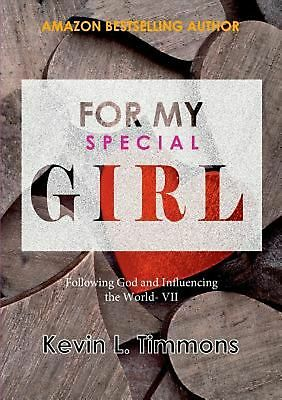 For My Special Girl Following God and Influencing the World- VII by Kevin L. Tim
