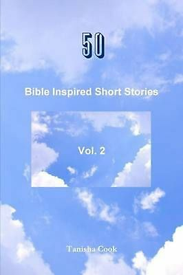 50 Bible Inspired Short Stories Vol. 2 by Tanisha Cook (English) Paperback Book