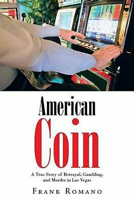 American Coin: A True Story of Betrayal, Gambling, and Murder in Las Vegas by Fr