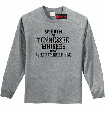 Smooth As Tennessee Whiskey LS T Shirt Funny Country Alcohol Party Tee Z1
