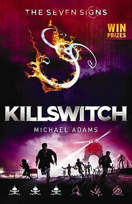 Seven Signs #4: Killswitch by Michael Adams Paperback Book Free Shipping!
