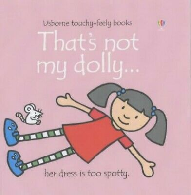 That's Not My Dolly (Touchy-Feely Board Books) by Watt, Fiona Hardback Book The