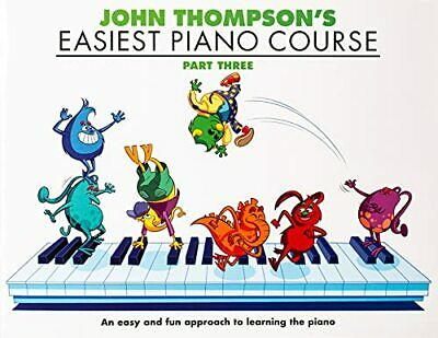 John Thompson's Easiest Piano Course, Part 3: Bk.3 by Thompson, John Paperback