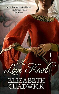 The Love Knot by Elizabeth Chadwick 0751538116