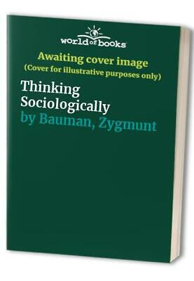 Thinking Sociologically by Bauman, Zygmunt Paperback Book The Cheap Fast Free