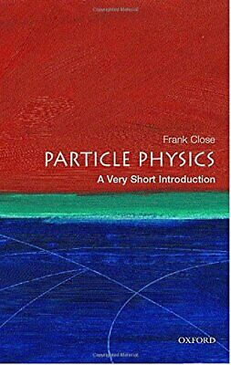 Particle Physics: A Very Short Introduction (Very S... by Close, Frank Paperback