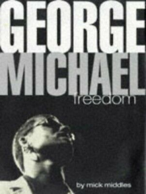 George Michael : Freedom by Middles, Mick Hardback Book The Cheap Fast Free Post
