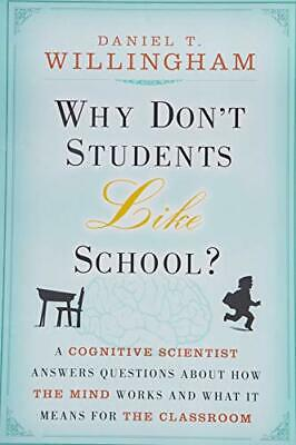 Why Don't Students Like School?: A Cognitiv... by Willingham, Daniel T Paperback