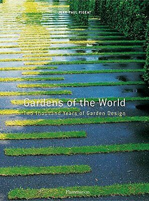 Gardens of the World by Jean-Paul Pigeat New Hardback Book