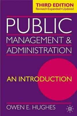 Public Management and Administration: An Introdu... by Hughes, Owen E. Paperback