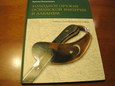 Edged weapons of the Ossman Empire and Albania Book