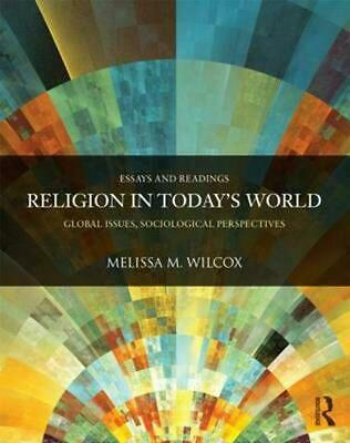 Religion in Today's World: Global Issues, Sociological Perspectives by Melissa M