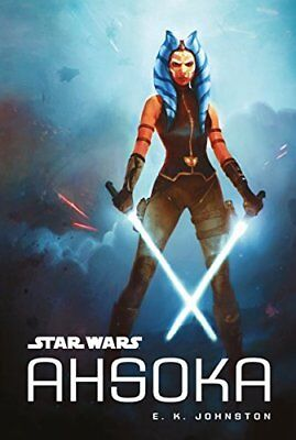 Star Wars: Ahsoka by E K Johnston New Paperback Book