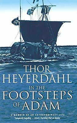 In the Footsteps of Adam by Thor Heyerdahl New Paperback Book