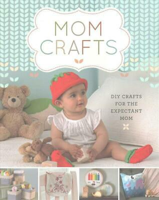 Mom Crafts: DIY Crafts for the Expectant Mom by Lark Crafts Paperback Book Free