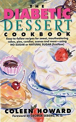 The Diabetic Dessert Cookbook by Howard, Coleen Book The Cheap Fast Free Post