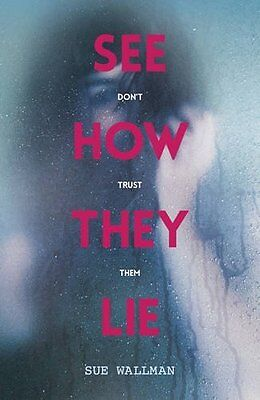 See How They Lie by Sue Wallman New Paperback Book