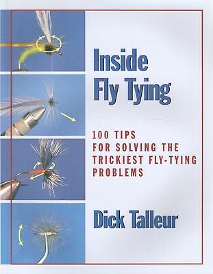 TALLEUR DICK FLY FISHING BOOK INSIDE FLY TYING - THE TRICKIEST PROBLEMS bargain