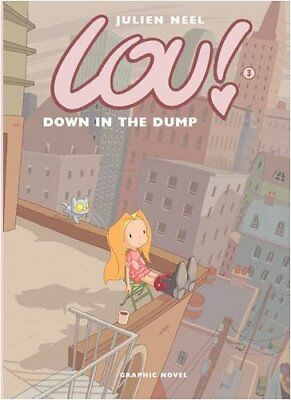 Lou! Down in the Dump by Neel, Julien Hardback Book The Cheap Fast Free Post