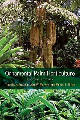 Ornamental Palm Horticulture by Timothy K. Broschat Hardcover Book Free Shipping