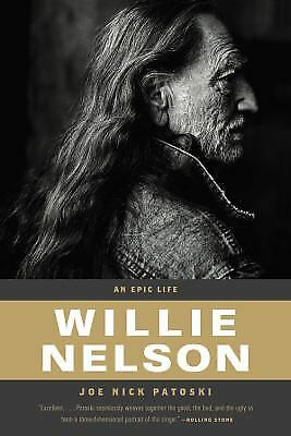 Willie Nelson : An Epic Life by Joe Nick Patoski
