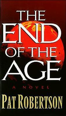 The End of the Age by Pat Robertson