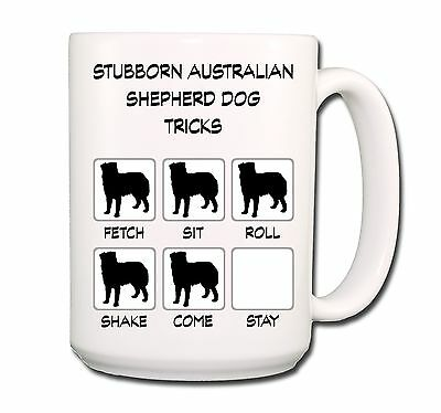 AUSTRALIAN SHEPHERD DOG Stubborn Tricks EXTRA LARGE 15oz COFFEE MUG