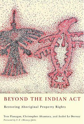 Beyond the Indian Act by Tom Flanagan New Paperback Book