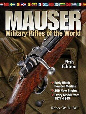 Mauser Military Rifles of the World by Robert W. D. Ball New Hardback Book