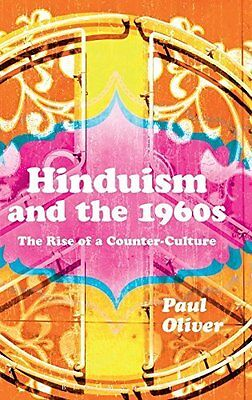 Hinduism and the 1960s by Paul Oliver New Hardback Book