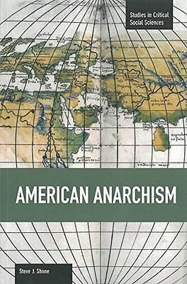 American Anarchism by Steve J. Shone New Paperback Book