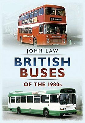 British Buses of the 1980s by John Laws New Paperback Book